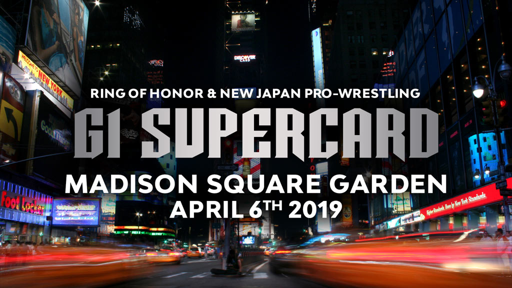 "ROH/NJPW Present ""G1 Supercard"" – LIVE FROM MADISON SQUARE"